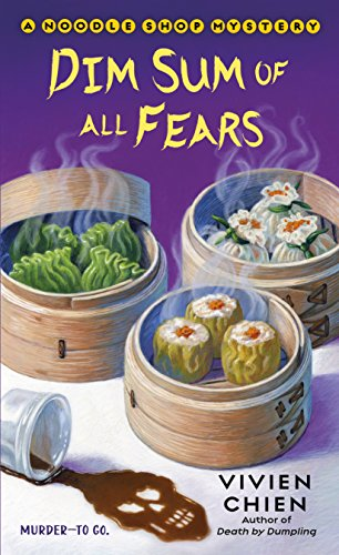 Dim Sum of All Fears: A Noodle Shop Mystery by [Chien, Vivien]