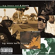 Real Brothas by B.G.KNOCC OUT & DRESTA (2014-08-03)