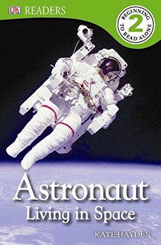 (DK Readers L2: Astronaut: Living in Space (DK Readers Level 2))