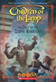 The Day of the Djinn Warriors, P. B. Kerr, 0439932165