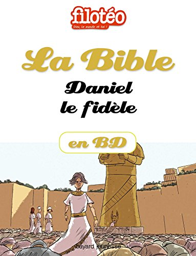 La Bible En BD, Daniel Le Fidèle Filotéo Doc French Edition