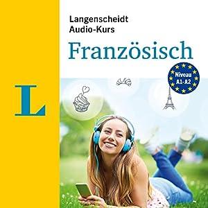 Langenscheidt Audio-Kurs Französisch: Niveau A1-A2 Hörbuch