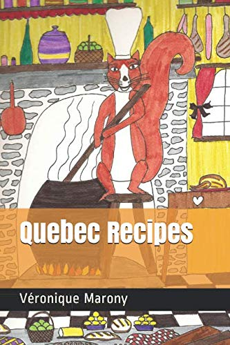 Quebec Recipes by Véronique Marony