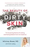 img - for The Beauty of Dirty Skin: The Surprising Science of Looking and Feeling Radiant from the Inside Out book / textbook / text book