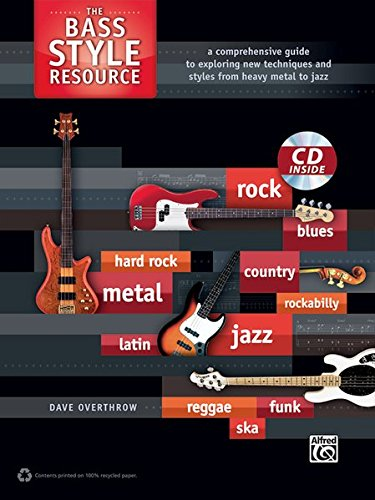 The Bass Style Resource: A Comprehensive Guide to Exploring New Techniques and Styles from Heavy Metal to Jazz, Book & CD (Style Resource Series) ebook