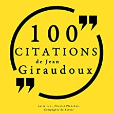 100 citations de Jean Giraudoux   Livre audio Auteur(s) : Jean Giraudoux Narrateur(s) : Nicolas Planchais