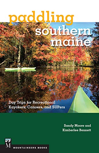 Paddling Southern Maine: Day Trips for Recreational Kayakers, Canoers, and SUPers (Best Kayaking In Ct)