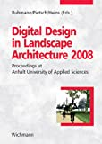 Digital Design in Landscape Architecture 2008 : Proceedings at Anhalt University of Applied Sciences, Marcel Heins, 3879074682