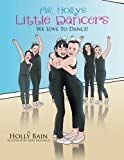Ms. Holly's Little Dancers: We Love To Dance!