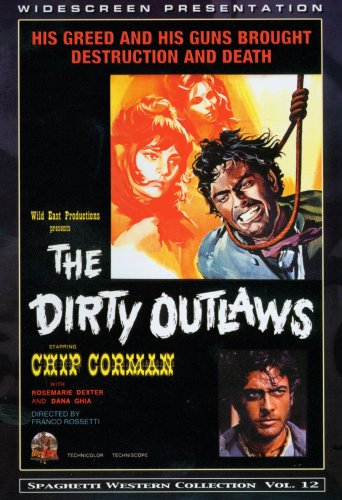 The Dirty Outlaws (Spaghetti Western Collection Vol. 12) by Wild East Productions