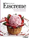 Eiscreme: Köstliche Kreationen für jeden Geschmack (Beliebte Köstlichkeiten)
