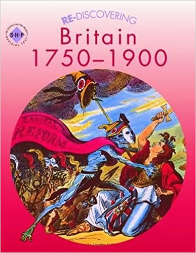 Re-discovering Britain 1750-1900: Pupil's Book (Re-discovering the Past)