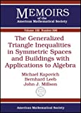 The Generalized Triangle Inequalities in Symmetric Spaces and Buildings with Applications to Algebra, Michael Kapovich and Bernhard Leeb, 0821840541