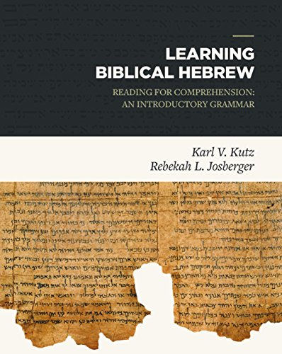 Learning Biblical Hebrew: Reading for Comprehension: An Introductory Grammar by Lexham Press