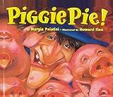 Piggie Pie!, Margie Palatini, 0780784189