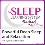 Powerful Deep Sleep and Relaxation with Hypnosis, Meditation and Subliminal: The Sleep Learning System with Rachael Meddows   Joel Thielke