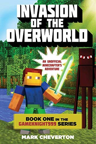 - Invasion of the Overworld: Book One in the Gameknight999 Series: An Unofficial Minecrafter's Adventure