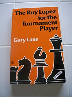 The Ruy Lopez for the Tournament Player (Batsford Chess Library)
