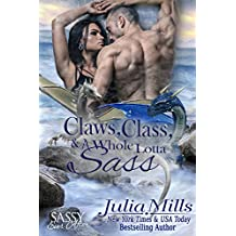 Claws, Class and a Whole Lotta Sass: Sassy Ever After (Dragon Guard Book 20)