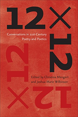 12 x 12: Conversations in 21st-Century Poetry and Poetics