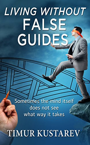 Book: Living Without False Guides by Timur Kustarev