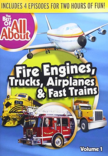 (The Best of All About: Fire Engines, Trucks, Airplanes and Fast Trains)