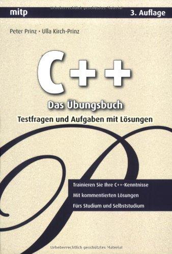 C++ – Das Übungsbuch: Testfragen und Aufgaben mit Lösungen