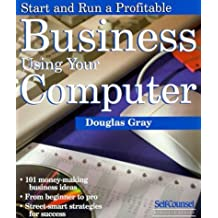 Start and Run a Profitable Business Using Your Computer (Start & Run a Business) by Douglas A. Gray (1998-07-30)