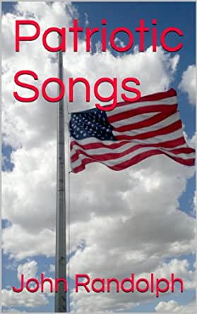 Patriotic Songs (English Edition) eBook: Randolph, John