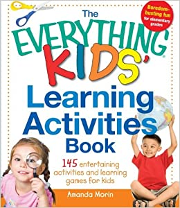 the everything kids learning activities book 145 entertaining activities and learning games for kids amanda morin 0045079565319 amazoncom books