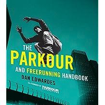 The Parkour and Freerunning Handbook