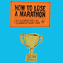 How to Lose a Marathon: A Starter's Guide to Finishing in 26.2 Chapters Audiobook by Joel A. Cohen Narrated by Nicholas Techosky
