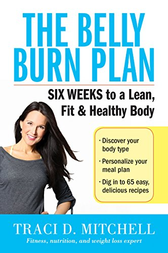 The Belly Burn Plan: Six Weeks to a Lean, Fit & Healthy Body cover