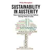 Sustainability in Austerity: How Local Government Can Deliver During Times of Crisis