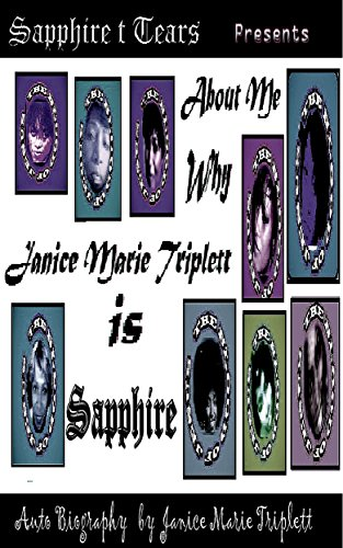 About Me: Why Janice Marie Triplett is Sapphire t Tears (Bloodline A Family Tree Book (Sapphire Line)
