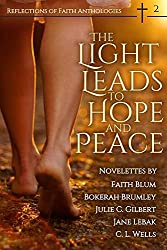 The Light Leads to Hope and Peace (Reflections of Faith Book 2)