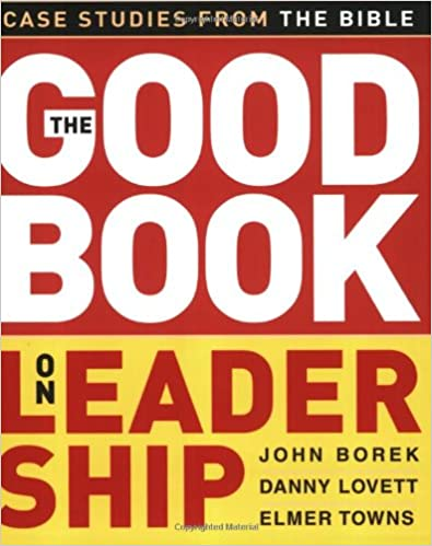 Book The Good Book on Leadership: Case Studies from the Bible