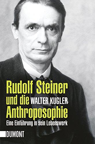 Rudolf Steiner und die Anthroposophie: Eine Einführung in sein Lebenswerk (Taschenbücher)
