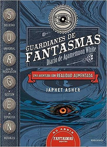 Guardianes de fantasmas : Diario de Agamemnon White: Una aventura con realidad aumentada Colección Juvenil: Amazon.es: Japhet Asher, Xesús Fraga: Libros
