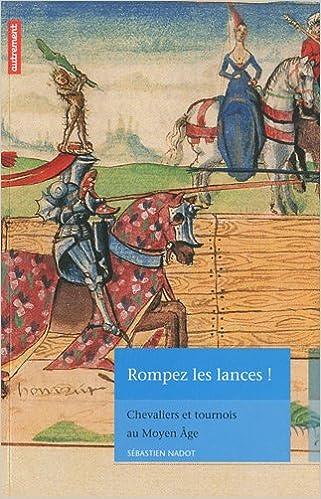 Top Amazon.fr - Rompez les lances ! : Chevaliers et tournois au Moyen  CY63