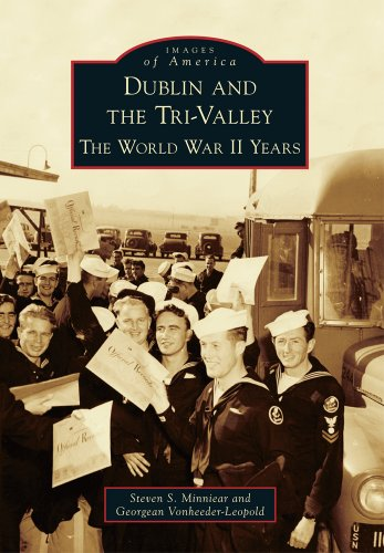 Dublin and the Tri-Valley: The World War II Years (Images of (Dublin Walnut)
