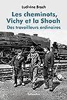 Les cheminots, Vichy et la Shoah : Des travailleurs ordinaires par Broch