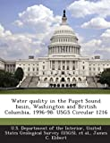 Water Quality in the Puget Sound Basin, Washington and British Columbia, 1996-98, James C. Ebbert, 128718488X