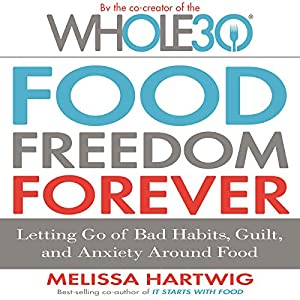 Food Freedom Forever Audiobook