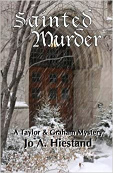 Sainted Murder: Volume 2 (A Taylor and Graham Myster)