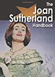 The Joan Sutherland Handbook - Everything you need to know about Joan Sutherland, , 1742446507