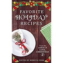 Favorite Holiday Recipes: From the Authors of Love, Christmas 2 (English Edition)