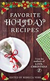 norman york - Favorite Holiday Recipes: From the Authors of Love, Christmas 2