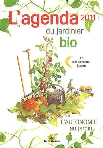 L'agenda du jardinier bio 2011