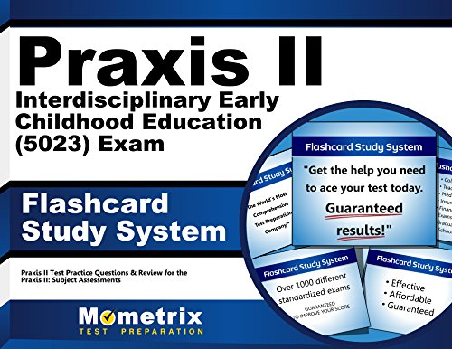 Praxis II Interdisciplinary Early Childhood Education (5023) Exam Flashcard Study System: Praxis II Test Practice Questions & Review for the Praxis II: Subject Assessments (Cards)